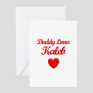 Daddy Loves Kaleb Greeting Card