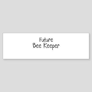 Future Bee Keeper Bumper Sticker