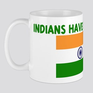 INDIANS HAVE MORE FUN Mug