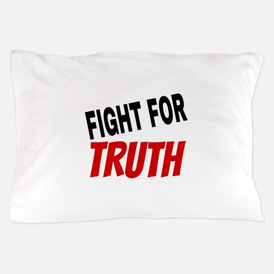 Fight For Truth Pillow Case