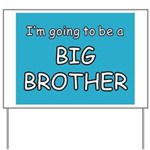 I'm going to be a big brother Yard Sign