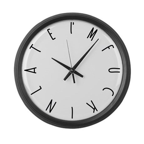 I M In Late Large Wall Clock