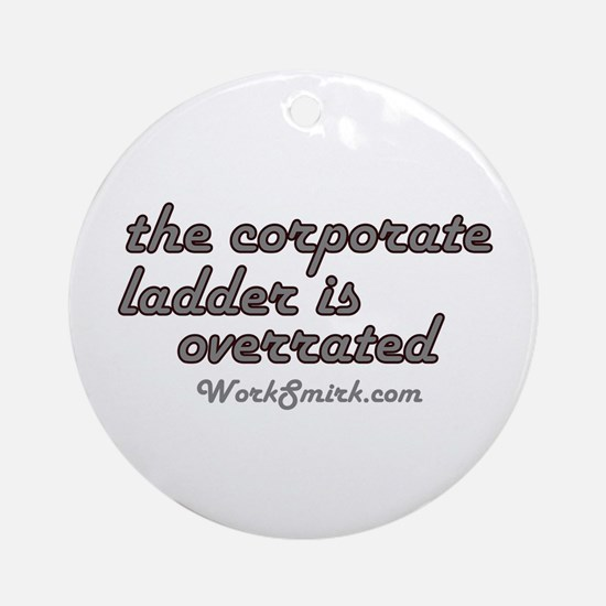 Corporate Ladder Overrated Ornament (Round)
