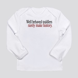 Toddlers Make History Long Sleeve T-Shirt