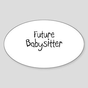 Future Babysitter Oval Sticker