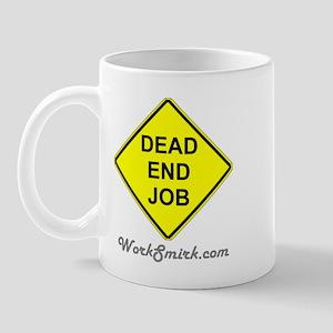 Dead End Job Mug
