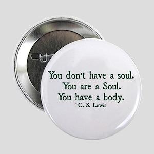 "You Don't Have a Soul 2.25"" Button"