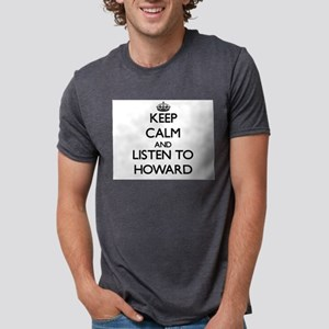 Keep Calm and Listen to Howard T-Shirt
