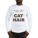 Cat Hair Long Sleeve T-Shirt