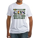 I SUPPORT GAYS IN THE MILITAR Fitted T-Shirt