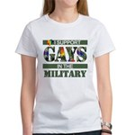 I SUPPORT GAYS IN THE MILITAR Women's T-Shirt