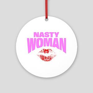 Nasty Woman Round Ornament