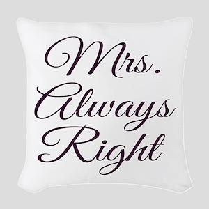 Mrs Always Right Woven Throw Pillow