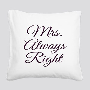 Mrs Always Right Square Canvas Pillow