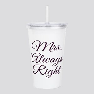 Mrs Always Right Acrylic Double-wall Tumbler