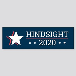 Hindsight 2020 Election Campaign Bu Bumper Sticker