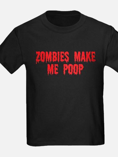 Zombies make me poop T-Shirt