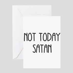 NOT TODAY SATAN Greeting Cards