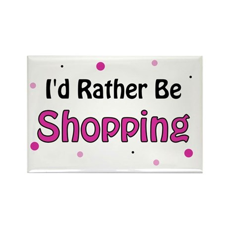 I'd Rather Be Shopping Rectangle Magnet