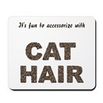 Accessorize With Cat Hair Mousepad