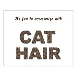 Accessorize With Cat Hair Small Poster