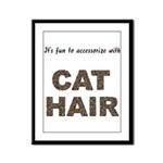 Accessorize With Cat Hair Framed Panel Print