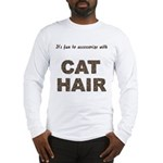 Accessorize With Cat Hair Long Sleeve T-Shirt