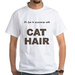 Accessorize With Cat Hair White T-Shirt
