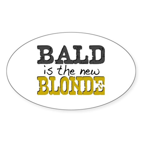 Bald is the new Blonde Oval Sticker