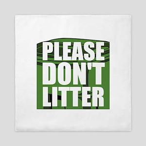 Please Dont Litter Queen Duvet