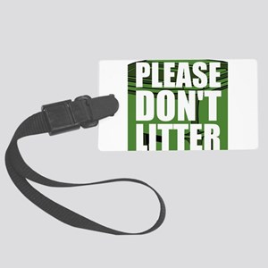 Please Dont Litter Luggage Tag