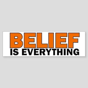 Belief is Everything Bumper Sticker