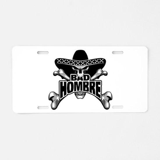 Bad Hombre Aluminum License Plate