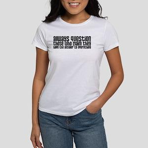 Always Question Women's T-Shirt