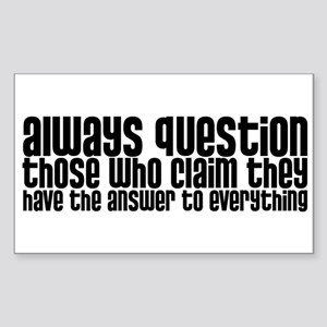 Always Question Rectangle Sticker