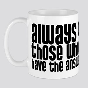 Always Question Mug