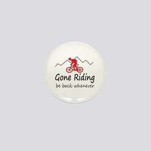 Gone riding be back whenever Mini Button