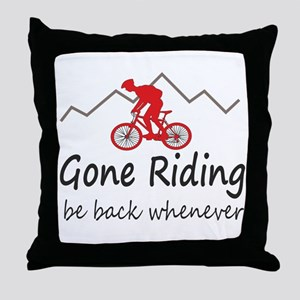 Gone riding be back whenever Throw Pillow
