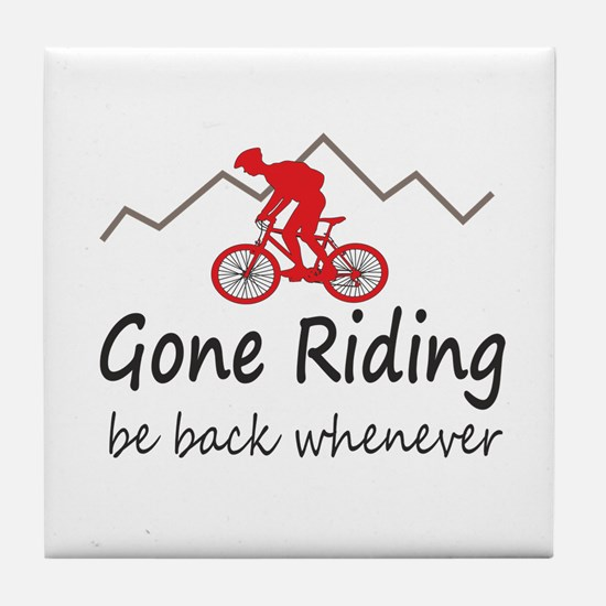 Gone riding be back whenever Tile Coaster