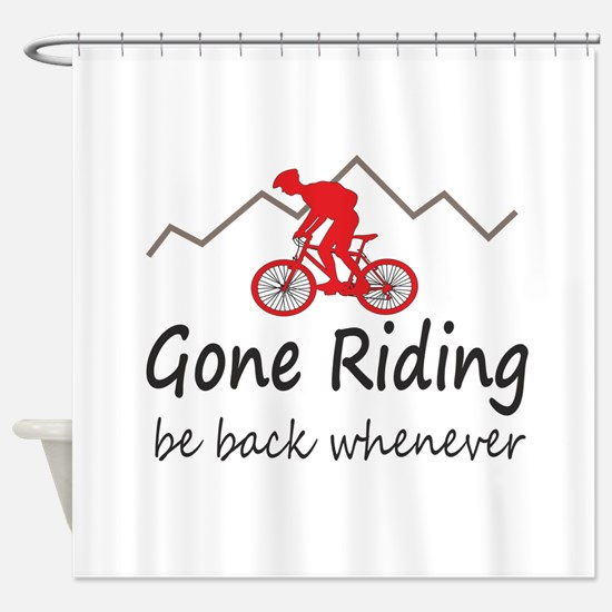 Gone riding be back whenever Shower Curtain