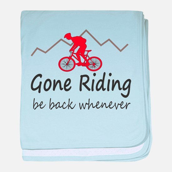 Gone riding be back whenever baby blanket