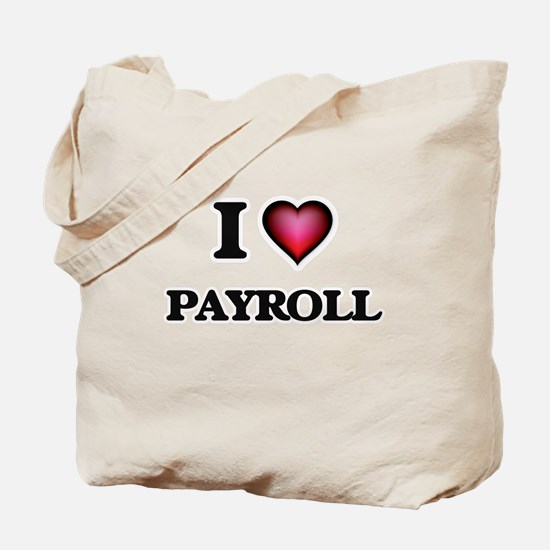 I Love Payroll Tote Bag
