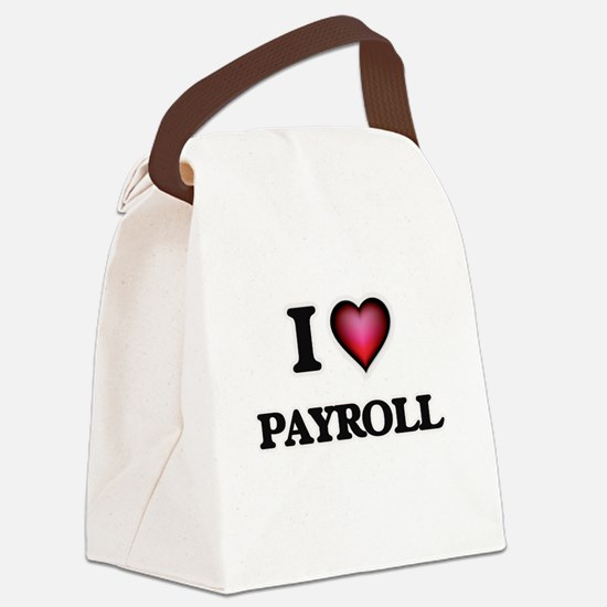 I Love Payroll Canvas Lunch Bag