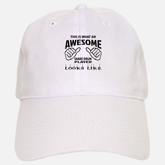 This is what an awesome Snare Drum player look Baseball Baseball Cap