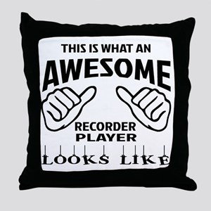 This is what an awesome Recorder play Throw Pillow