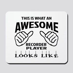 This is what an awesome Recorder player Mousepad