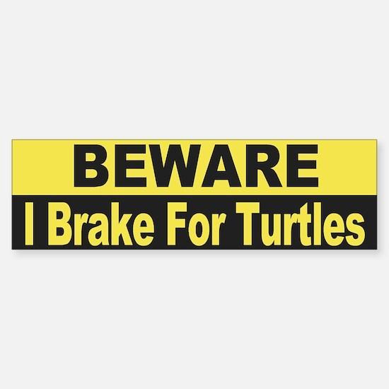 I Brake For Turtles Bumper Bumper Bumper Sticker