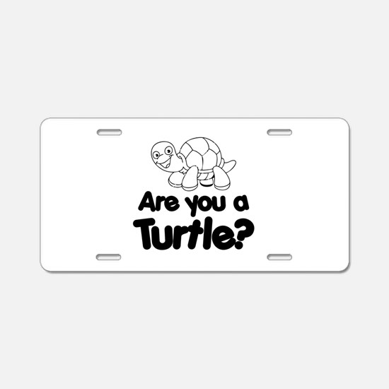 Are You a Turtle? Aluminum License Plate