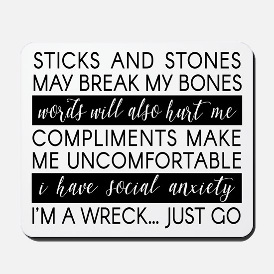 Sticks and Stones and... Anxiety Mousepad