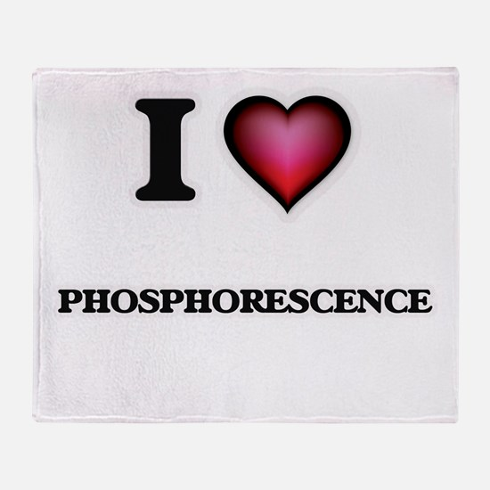 I Love Phosphorescence Throw Blanket